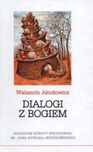 Dialogi z Bogiem - Walancin Akudowicz