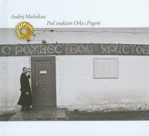Pod znakiem Orła i Pogoni - Andrej Mielnikau
