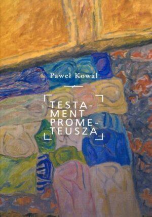 Testament Prometeusza - Paweł Kowal