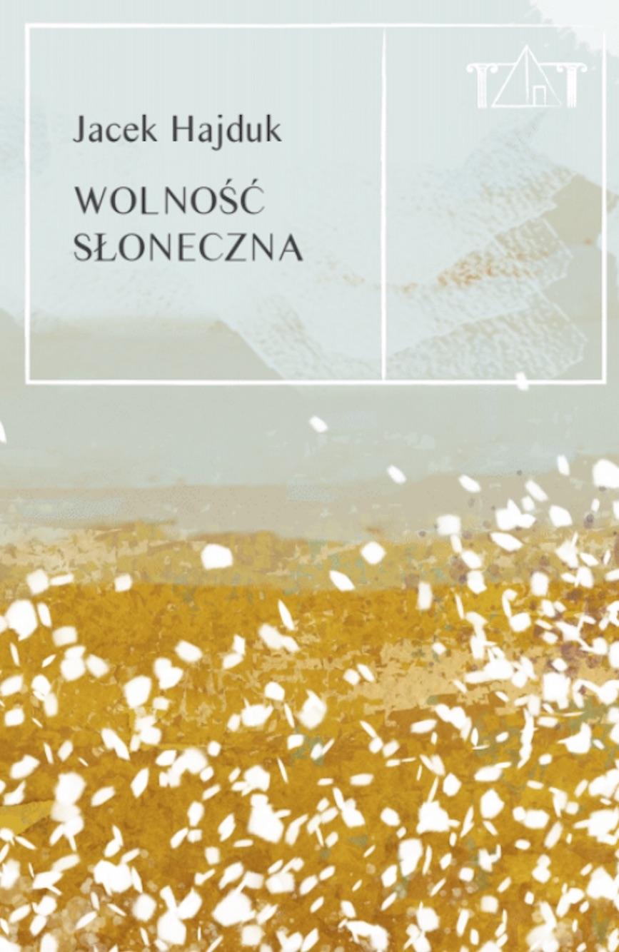 Okładka książki Jacek Hajduk Wolność słoneczna