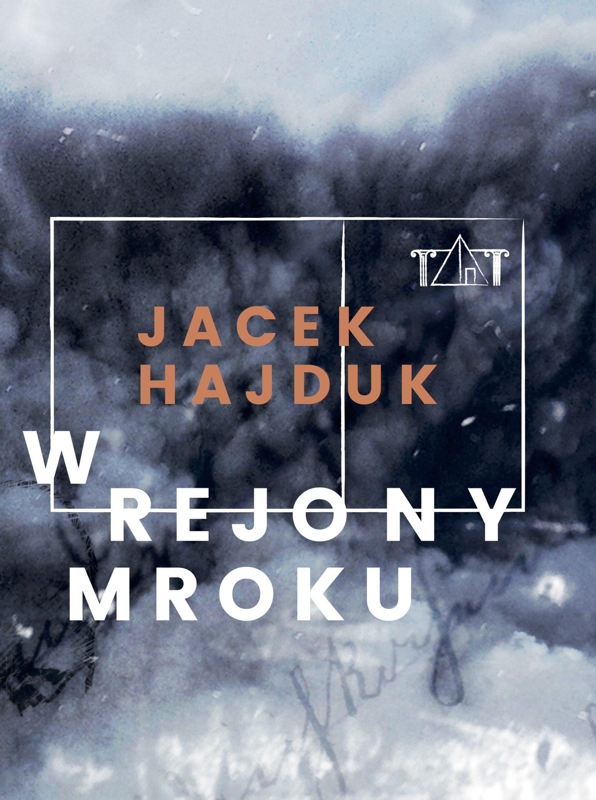 Okładka książki Jacek Hajduk W rejony mroku